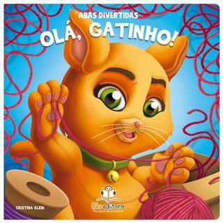 Livro Infantil Abas Divertidas - Olá, Gatinho!
