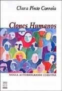 Livro: Clones Humanos - Nossa Autobiografia Coletiva - Clara