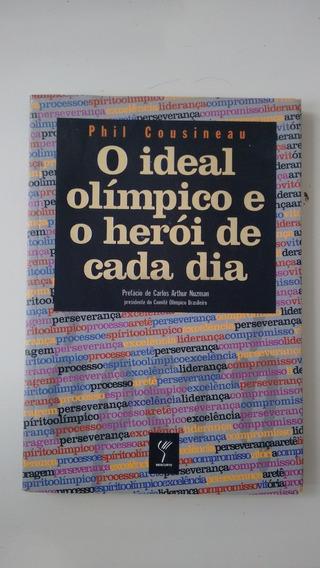 Livro: O Ideal Olímpico O Herói De Cada Dia -phil Cousineau