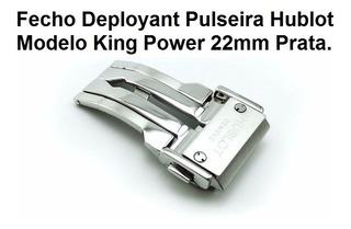 Fecho Deployant Pulseira Hublot Modelo King Power 22mm