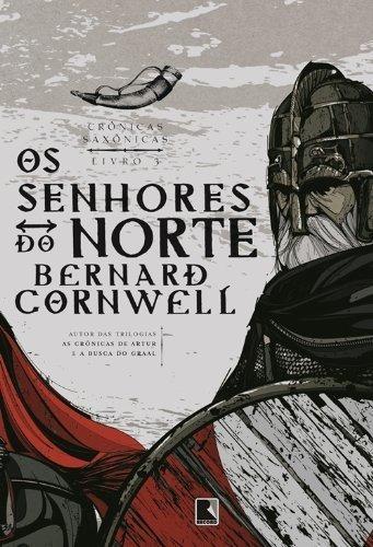 Cronicas Saxonicas - Vol. 3 - O Senhores Do Norte