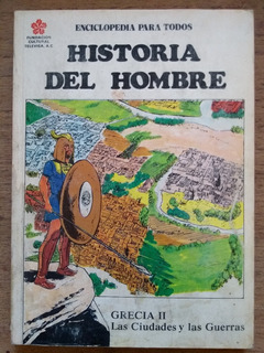 Historia Del Hombre 10 Grecia Ii Las Ciudades Y Las Guerras