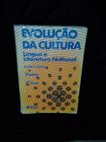 Evolução Da Cultura - Língua E Literatura Nacional - 2ª Séri