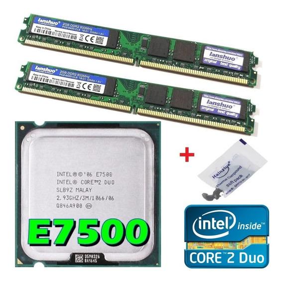 Kit Cpu Core 2 Duo E7500 2.93ghz + Memória Ddr2 4gb (2x2gb)