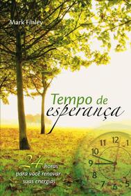 Livro Tempo De Esperança 24h Para Você Renovar Suas Energias