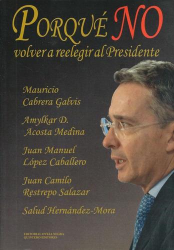 Por Que No Volver A Reelegir Al Presidente - Mauricio Cabrer