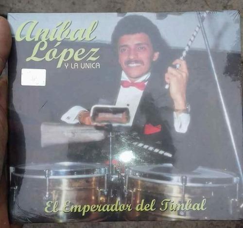 Anibal Lopes Y La Unica El Enmperador Del Timbal Salsa Cd