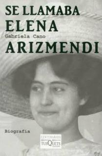 Se Llamaba Elena Arizmendi Cano
