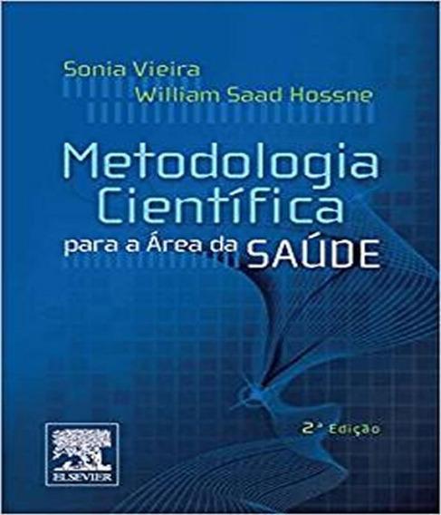 Metodologia Cientifica Para A Area De Saude - 02 Ed