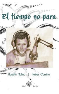 El Tiempo No Para , De Agustín Molina Y Heber Comino