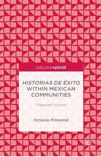 Historias De Exito Within Mexican Communities Octavio Piment