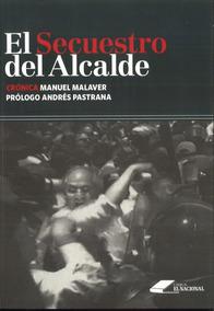 El Secuestro Del Alcalde / Manuel Malaver