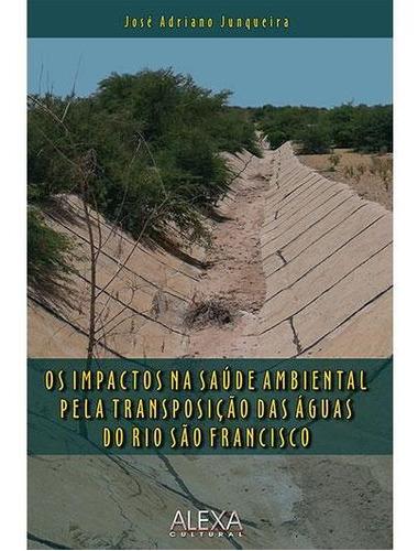 Imagem 1 de 1 de Os Impactos Na Saúde Ambiental Pela Transposição Das Águas