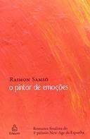 O Pintor De Emoçoes Romance Finalista Do Raimon Samso