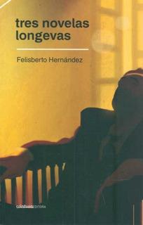 Tres Novelas Longevas, Felisberto Hernández, Ed. Criatura