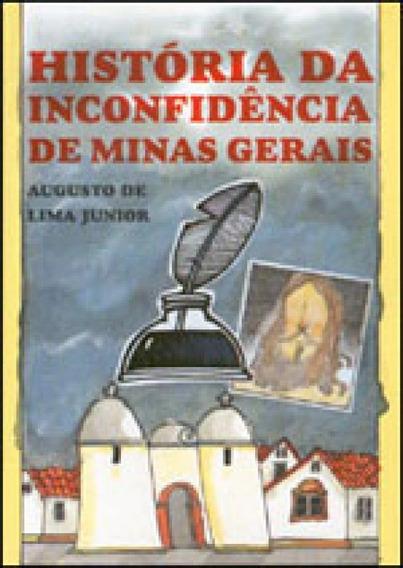 Historia Da Inconfidencia De Minas Gerais