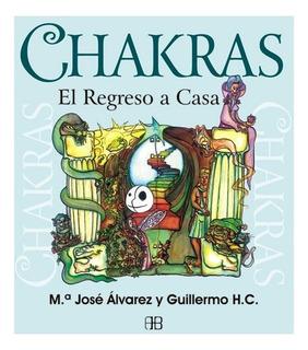 Chakras El Regreso A Casa, Maria Alvarez Garrido, Arkano