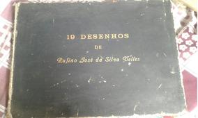 Livro Raro 19 Desenhos De Rufino Jose Da Silva Telles