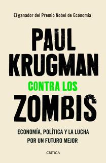 Contra Los Zombis De Paul Krugman- Crítica