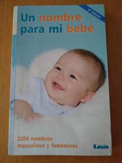 Un Nombre Para Mi Bebé - 2200 Nombres Masculinos Y Femeninos