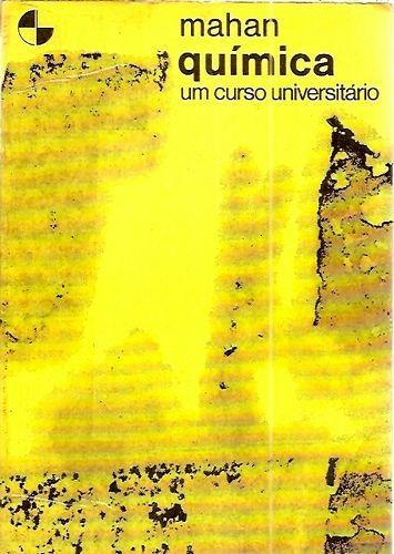 Química: Um Curso Universitário (2º Ediç Mahan, Bruce