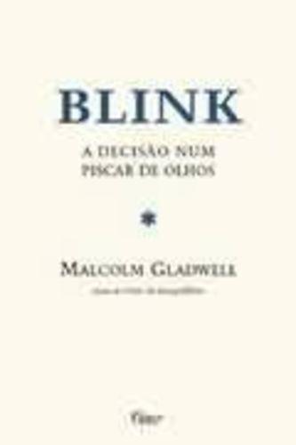 Livro Blink: A Decisão Num Piscar De Olhos Malcolm Gladwell