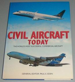 Avião - Livro Civil Aircraft Today ( Inglês )