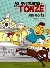 As Aventuras De Tonzé Em Goiás Vol. 2 Mírian Morais