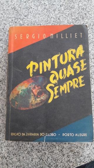 Livro Pintura Quase Sempre Sérgio Milliet 1944 Raro