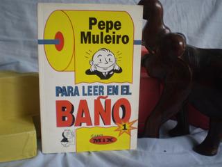 Para Leer En El Baño 1 Pepe Muleiro - Impecable Como Nuevo