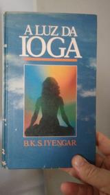 A Luz Da Yoga B.k.s Iyengar - Círculo Do Livro Frete Grátis