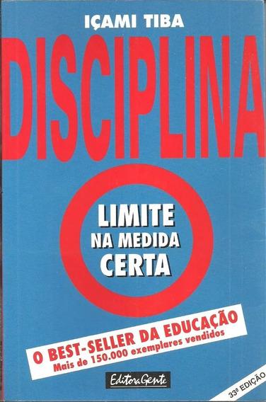 Disciplina - Limite Na Medida Certa - Içami Tiba