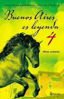 Buenos Aires Es Leyenda 4 De Víctor Coviello - Planeta