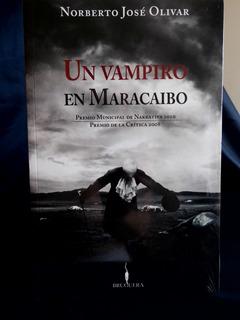 Un Vampiro En Maracaibo, Norberto Jose Olivar, Nuevo¡¡¡