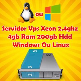 Servidor Vps Xeon 2.4ghz 4gb Ram 200gb Hdd Windows Ou Linux