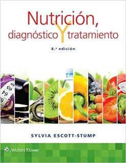 Escott-stump. Nutrición, Diagnóstico Y Tratamiento 8 Ed.