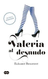 Valeria Al Desnudo (valeria 4 - Elizabet Benavent