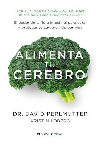 Alimenta Tu Cerebro - Dr. David Perlmutter