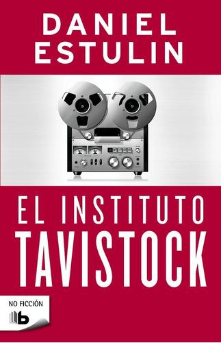 Imagen 1 de 2 de El Instituto Tavistock / Daniel Estulin