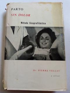 Libro Antiguo 1974 Parto Sin Dolor Sicoprofiláctico Vellay