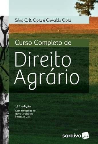 Curso Completo De Direito Agrário - Silvia Opitz - 2017