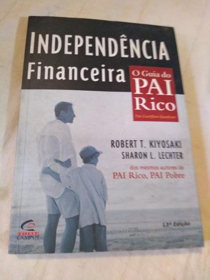 Independência Financeira O Guia Do Pai Rico