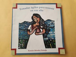 Tonadas Ágiles Para Sonreir En Voz Alta - Ramón Méndez E.