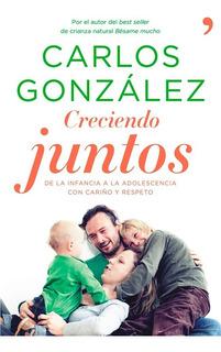 Libro Creciendo Juntos Carlos González Crianza Respet. Local