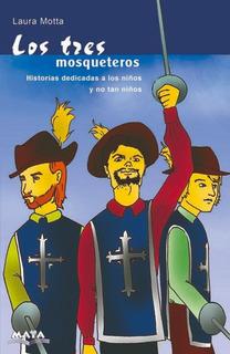 Los Tres Mosqueteros- Sandra Motta. Libro Infantil.