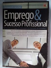Emprego E Sucesso Profissional - Treinamento Executivo