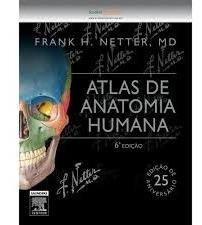 Netter - Atlas De Anatomia Humana - 6 Ed. - Novo