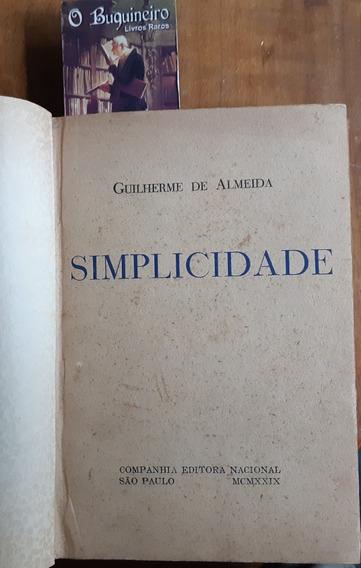 Simplicidade - Guilherme De Almeida - 1ª Edição
