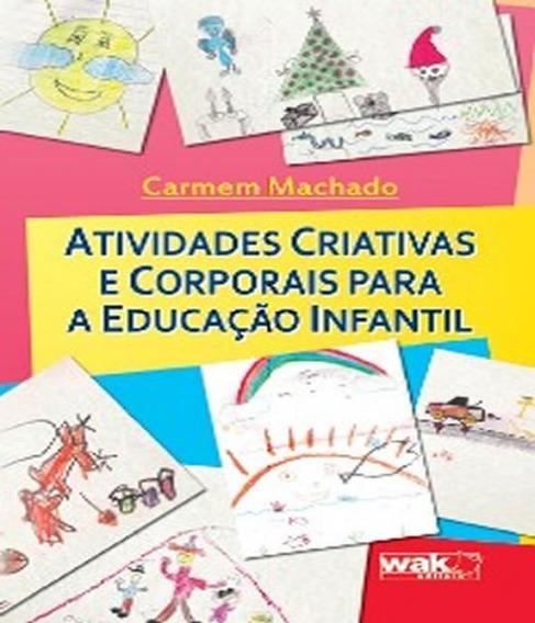 Atividades Criativas E Corporais Para A Educacao Infantil