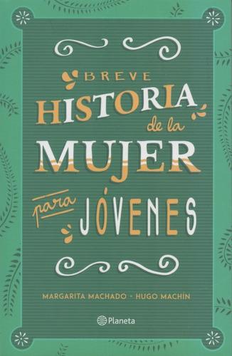 Breve Historia De La Mujer Para Jóvenes. Margarita Machado